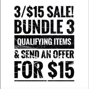 Bundle 3 of any 3/$15 items & make the $15 offer!
